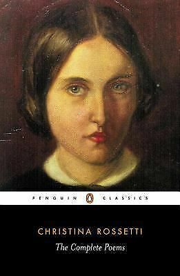 Christina Rossetti: The Complete Poems[ CHRISTINA ROSSETTI: THE COMPLETE POEMS ]