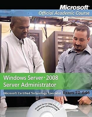 Exam 70-646, Package: Windows Server 2008 Administrator (Microsoft Official Acad