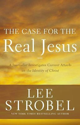 The Case for the Real Jesus: A Journalist Investigates Current Attacks on the Id