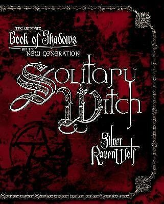 Solitary Witch: The Ultimate Book of Shadows for the New Generation, Silver Rave