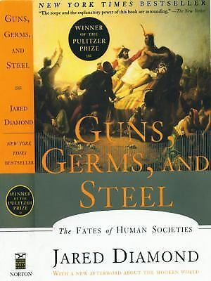 Guns, Germs, and Steel: The Fates of Human Societies by Jared M. Diamond