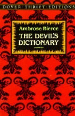 The Devil's Dictionary (Dover Thrift Editions) by Ambrose Bierce