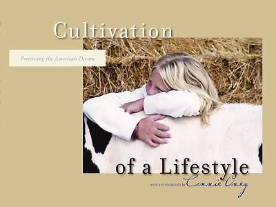 Cultivation of a Lifestyle: Preserving the American Dream, Connie Oney, Good Boo