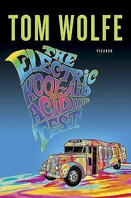 The Electric Kool-Aid Acid Test by Wolfe, Tom