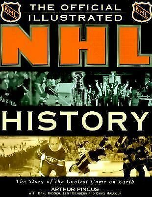 The Official Illustrated NHL History: The Story of the Coolest Game on Earth by