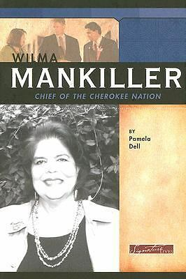 Wilma Mankiller: Chief of the Cherokee Nation (Signature Lives: Modern America),