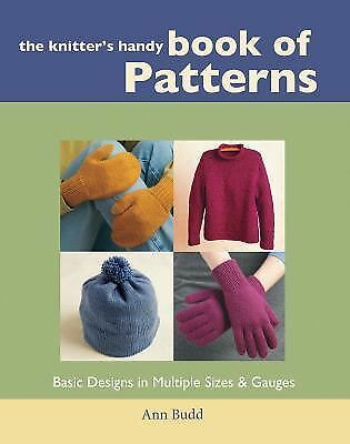The Knitter's Handy Book of Patterns: Basic Designs in Multiple Sizes & Gauges (