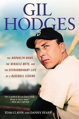 Gil Hodges: The Brooklyn Bums, the Miracle Mets, and the Extraordinary Life of a