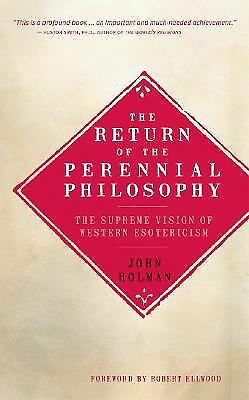 The Return of the Perennial Philosophy: The Supreme Vision of Western Esotericis