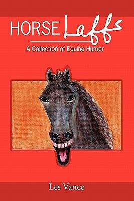 Horse Laffs: A Collection of Equine Humor by Vance, Les