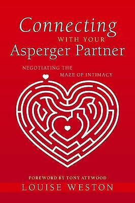 Connecting With Your Asperger Partner: Negotiating the Maze of Intimacy by West