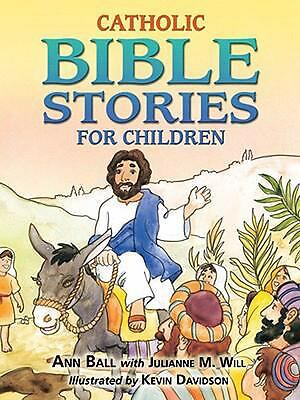 Catholic Bible Stories for Children, Julianne M. Will, Ann Ball, Good Book