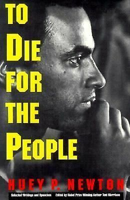 To Die for the People: The Writings of Huey P. Newton by Newton, Huey P.