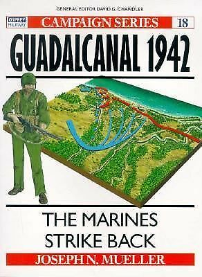 Guadalcanal 1942: The Marines Strike Back (Campaign) by Joseph N. Mueller