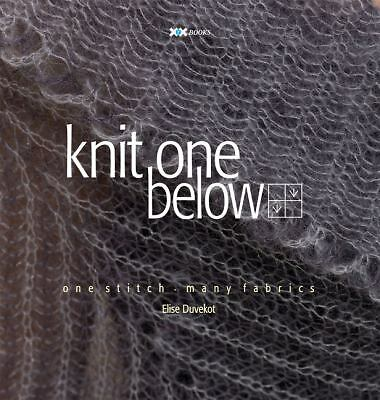 Knit One Below: One Stitch, Many Fabrics, Duvekot, Elise, Very Good Book