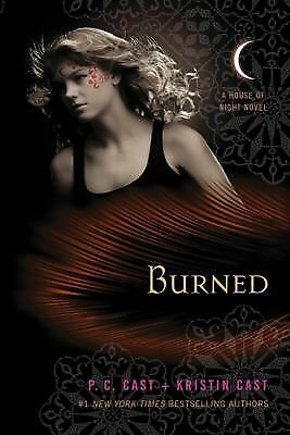 Burned: A House of Night Novel (House of Night Novels), Cast, Kristin, Cast, P.