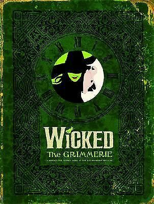 Wicked: The Grimmerie, a Behind-the-Scenes Look at the Hit Broadway Musical by