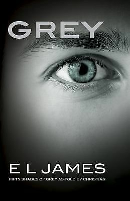 Grey: Fifty Shades of Grey as Told by Christian, James, E L, Very Good Book