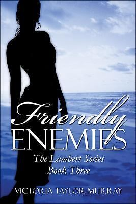 Friendly Enemies by Murray, Victoria Taylor