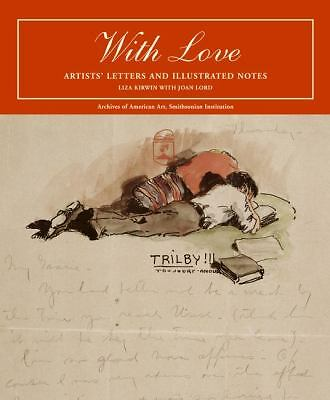 With Love: Artists' Letters and Illustrated Notes by Kirwin, Liza, Lord, Joan