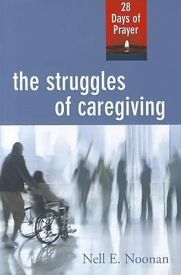 Struggles of Caregiving: 28 Days of Prayer, Nell E. Noonan, Very Good Book