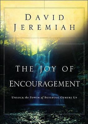 The Joy of Encouragement: Unlock the Power of Building Others Up, Jeremiah, Dr.