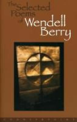 The Selected Poems of Wendell Berry by Berry, Wendell