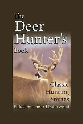 Deer Hunter's Book: Classic Hunting Stories, , Good Book