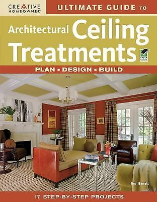 Ultimate Guide to Architectural Ceiling Treatments (Home Improvement) (English