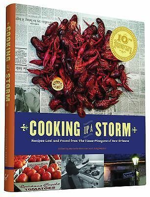 Cooking up a Storm : Recipes Lost and Found from the Times-Picayune of New...