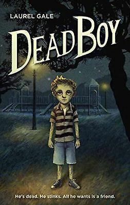 Dead Boy by Laurel Gale (2015, Hardcover)