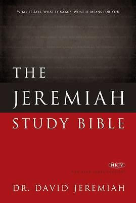 The Jeremiah Study Bible, NKJV: What It Says. What It Means. What It Means for Y