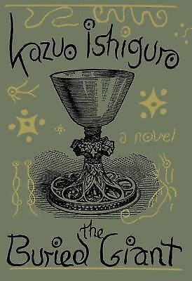 The Buried Giant: A novel by Ishiguro, Kazuo
