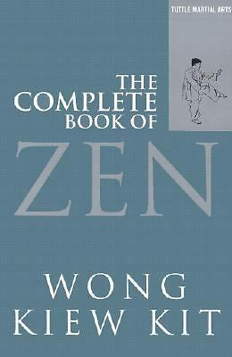 Complete Book of Zen (Tuttle Martial Arts) by Kit, Wong Kiew