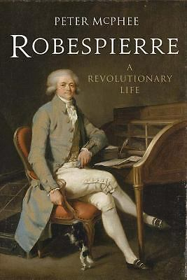Robespierre: A Revolutionary Life, McPhee, Peter, Very Good Book