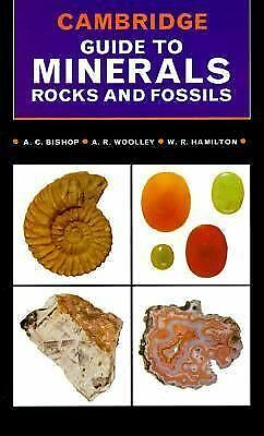 Cambridge Guide to Minerals, Rocks and Fossils, Hamilton, W., Woolley, A., Bisho