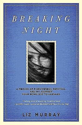 Breaking Night: A Memoir of Forgiveness, Survival, and My Journey from Homeless