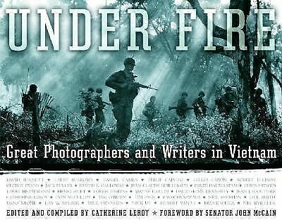 Under Fire: Great Photographers and Writers in Vietnam, Leroy, Catherine, Good B