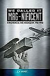 We Called it MAG-nificent: Dow Chemical and Magnesium, 1916-1998 by