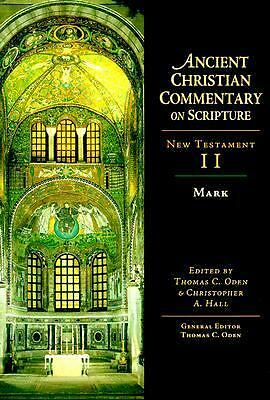 Ancient Christian Commentary on Scripture, New Testament II: Mark (Vol 2) by