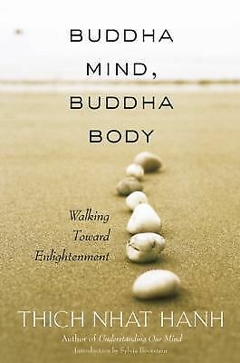 Buddha Mind, Buddha Body: Walking Toward Enlightenment by Hanh, Thich Nhat
