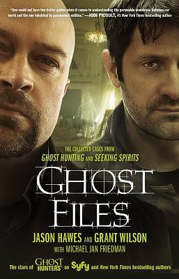 Ghost Files: The Collected Cases from Ghost Hunting and Seeking Spirits, Hawes,