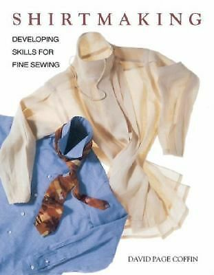 Shirtmaking: Developing Skills For Fine Sewing by Coffin, David