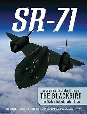 SR-71: The Complete Illustrated History of the Blackbird, The World's Highest, F