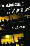 The Intolerance of Tolerance by Carson, D. A.