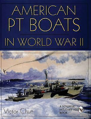 American PT Boats in World War II: by Victor Chun