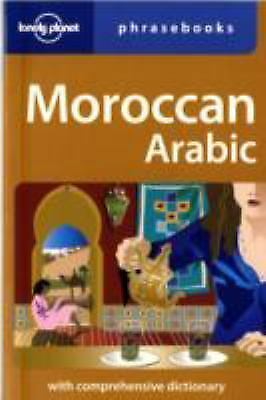 Moroccan Arabic: Lonely Planet Phrasebook by Dan Bacon, Bichr Andjar, Abdennabi