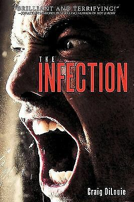 The Infection by DiLouie, Craig