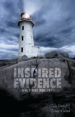 Inspired Evidence: Only One Reality