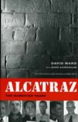 Alcatraz: The Gangster Years by Ward, David